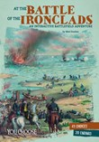 At the Battle of the Ironclads: An InteractiveBattlefield Adventure