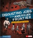 Disgusting Jobs on the American Frontier: The Down and Dirty Details