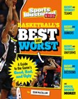 Basketball's Best and Worst: A Guide to the Game's Good, Bad, and Ugly
