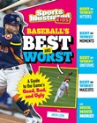 Baseball's Best and Worst: A Guide to the Game's Good, Bad, and Ugly