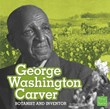 George Washington Carver: Botanist and Inventor