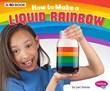 How to Make a Liquid Rainbow: A 4D Book