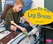Some Kids Wear Leg Braces: A 4D Book