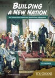 Building a New Nation: An Interactive American Revolution Adventure