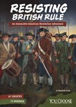 Resisting British Rule: An Interactive American Revolution Adventure