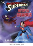 Superman and the Utopia on Uranus: A Solar System Adventure