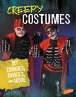 Creepy Costumes: DIY Zombies, Ghouls, and More