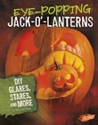 Eye-Popping Jack-o'-Lanterns: DIY Glares, Stares, and More