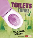 Toilets Tank!: Their Inner Workings