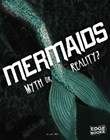 Mermaids: Myth or Reality?