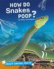 How Do Snakes Poop?