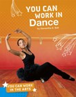 You Can Work in Dance