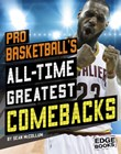 Pro Basketball's All-Time Greatest Comebacks