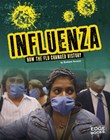 Influenza: How the Flu Changed History