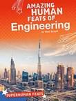 Amazing Human Feats of Engineering