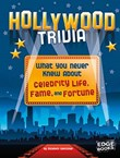 Hollywood Trivia: What You Never Knew About Celebrity Life, Fame, and Fortune
