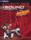 Adventures in Sound with Max Axiom Super Scientist: 4D An Augmented Reading Science Experience