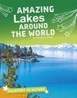 Amazing Lakes Around the World