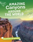 Amazing Canyons Around the World
