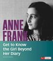 Anne Frank: Get to Know the Girl Beyond Her Diary
