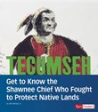 Tecumseh: Get to Know the Shawnee Chief WhoFought to Protect Native Lands
