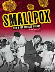 Smallpox: How a Pox Changed History