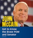 John McCain: Get to Know the Brave POW and Senator