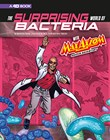 The Surprising World of Bacteria with Max Axiom, Super Scientist: 4D an Augmented Reading Science Experience