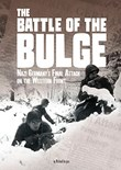 The Battle of the Bulge: Nazi Germany's Final Attack on the Western Front