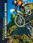 Enduro and Other Extreme Mountain Biking