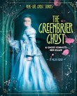 The Greenbrier Ghost: A Ghost Convicts Her Killer