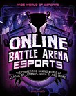 Online Battle Arena Esports: The Competitive Gaming World of League of Legends, Dota 2, and More!