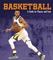 Basketball: A Guide for Players and Fans