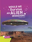 Would We Survive an Alien Invasion?