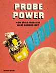 Probe Power: How Space Probes Do What Humans Can't
