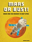 Mars or Bust!: Orion and the Mission to Deep Space