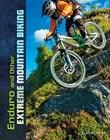 Enduro and Other Extreme Mountain Biking