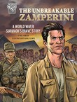 The Unbreakable Zamperini: A World War II Survivor's Brave Story