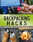 Backpacking Hacks: Camping Tips for Outdoor Adventures