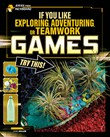 If You Like Exploring, Adventuring, or Teamwork Games, Try This!