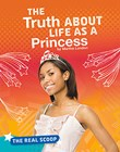 The Truth About Life as a Princess