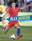 Alex Morgan: Soccer Champion