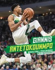 Giannis Antetokounmpo: Basketball Powerhouse