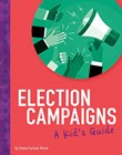Election Campaigns: A Kid's Guide
