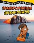Transportation Breakdowns: Learning from Bad Ideas