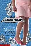 Dance Trap: The Complicated Life of Claudia Cristina Cortez