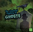 The Unsolved Mystery of Ghosts