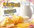 Lácteos en MiPlato/Dairy on MyPlate