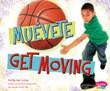 ¡Muévete!/Get Moving!