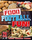 Food, Football, and Fun!: Sports Illustrated Kids' Football Recipes